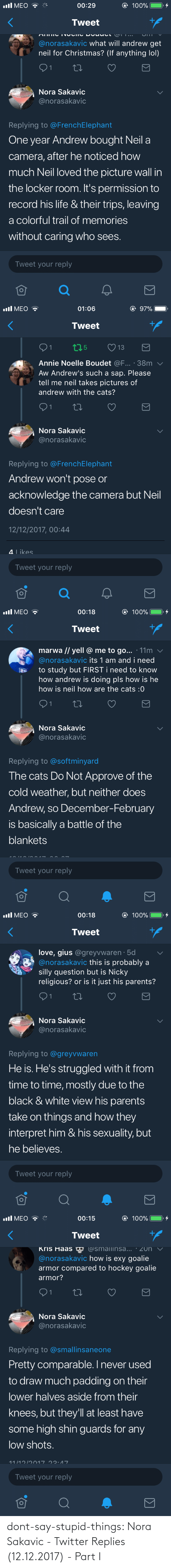 say: dont-say-stupid-things:  Nora Sakavic - Twitter Replies (12.12.2017) - Part I