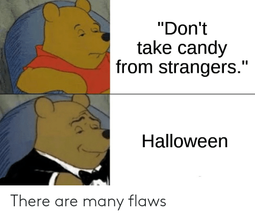 """Candy, Halloween, and Strangers: """"Don't  take candy  from strangers.""""  II  Halloween There are many flaws"""