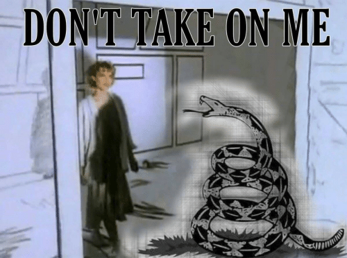 take on me: DON'T TAKE ON ME