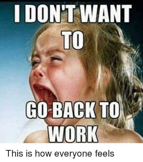 Going back to work after vacation funny best place in for Where do i want to go on vacation