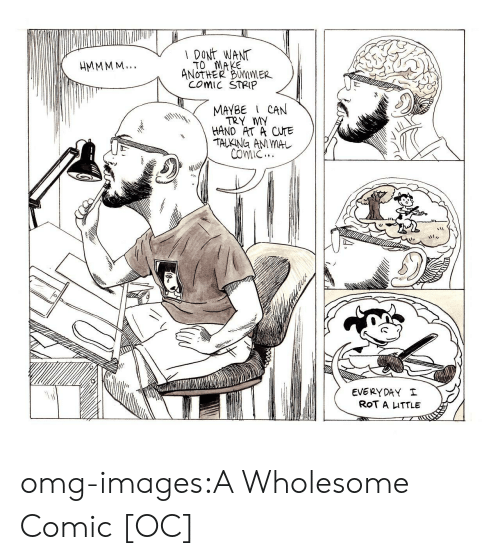 bummer: DONt WANT  TO MAKE  ANoTHER BUMMER  COMIC STRIP  MAYBE CAN  TRY MY  HAND AT A CUTE  COIC  EVERYDAY  ROT A ITTLE omg-images:A Wholesome Comic [OC]