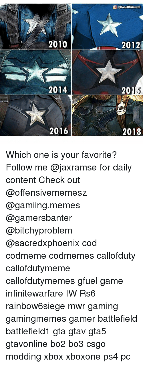 Bo3: @) @DoseOfMarvel  2010  2012  2014  201  2016  2018 Which one is your favorite? Follow me @jaxramse for daily content Check out @offensivememesz @gamiing.memes @gamersbanter @bitchyproblem @sacredxphoenix cod codmeme codmemes callofduty callofdutymeme callofdutymemes gfuel game infinitewarfare IW Rs6 rainbow6siege mwr gaming gamingmemes gamer battlefield battlefield1 gta gtav gta5 gtavonline bo2 bo3 csgo modding xbox xboxone ps4 pc