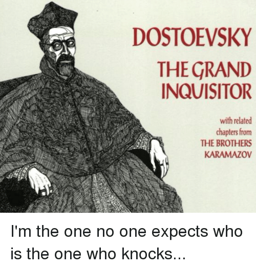 an analysis of the grand inquisitor There are cries, sobs, confusion among the people, and at that moment the cardinal himself, the grand inquisitor, passes by the cathedral he is an old man,.