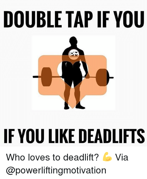 Gym, Who, and Via: DOUBLE TAP IF YOU  IF YOU LIKE DEADLIFTS Who loves to deadlift? 💪 Via @powerliftingmotivation