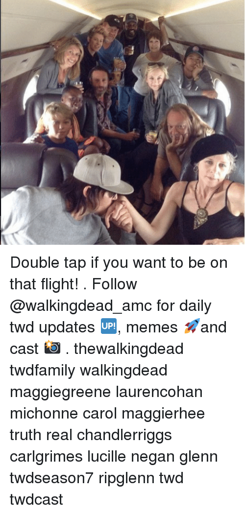 Memes, Flight, and Truth: Double tap if you want to be on that flight! . Follow @walkingdead_amc for daily twd updates 🆙, memes 🚀and cast 📸 . thewalkingdead twdfamily walkingdead maggiegreene laurencohan michonne carol maggierhee truth real chandlerriggs carlgrimes lucille negan glenn twdseason7 ripglenn twd twdcast