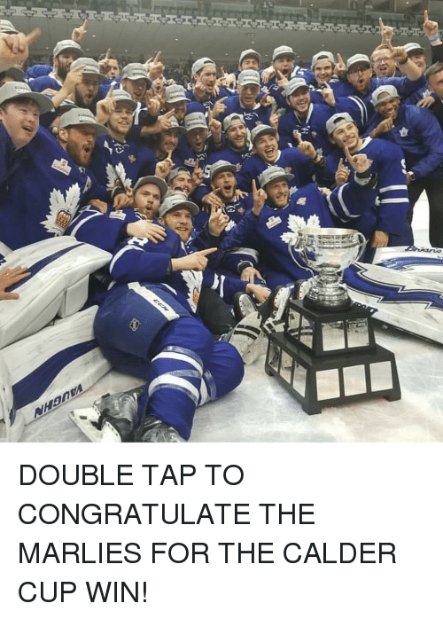 calder: DOUBLE TAP TO CONGRATULATE THE MARLIES FOR THE CALDER CUP WIN!