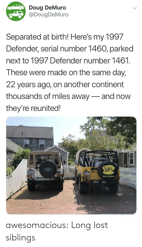 Doug Demuro: Doug DeMuro  DougDeMuro  Separated at birth! Here's my 1997  Defender, serial number 1460, parked  next to 1997 Defender number 1461.  These were made on the same day,  22 years ago, on another continent  thousands of miles away-and now  they're reunited!  Stars Htellow awesomacious:  Long lost siblings
