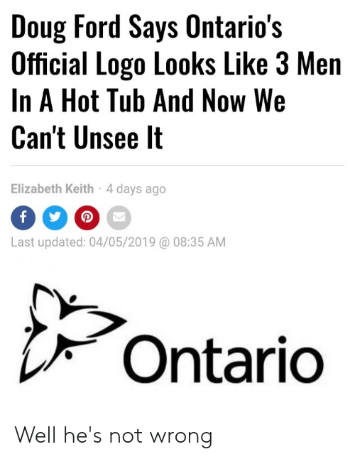 Doug Ford: Doug Ford Says Ontarios  Official Logo Looks Like 3 Men  In A Hot Tub And Now We  Can't Unsee It  Elizabeth Keith 4 days ago  Last updated: 04/05/2019  08:35 AM  Ontario Well he's not wrong