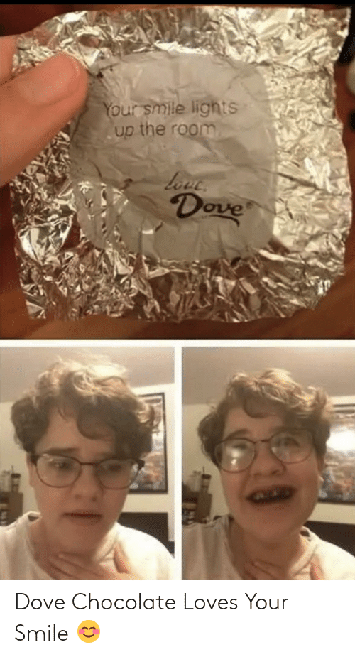 Smile: Dove Chocolate Loves Your Smile 😊