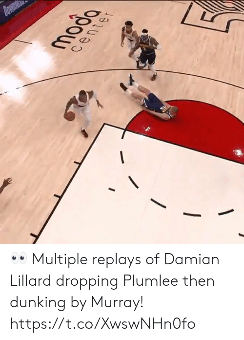 Memes, Damian Lillard, and 🤖: Down  moda  center 👀 Multiple replays of Damian Lillard dropping Plumlee then dunking by Murray! https://t.co/XwswNHn0fo