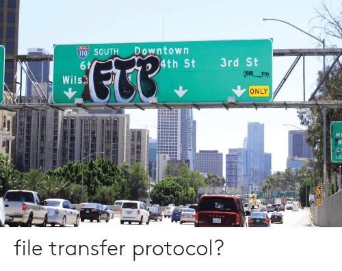 """Downtown, Protocol, and South: Downtown  4th St  110 SOUTH  ETR"""".  3rd St  6 t  Wils  ONLY  M  W  US file transfer protocol?"""
