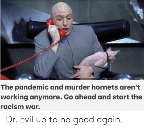 Evil: Dr. Evil up to no good again.