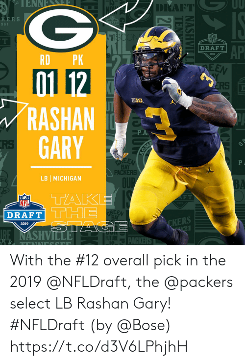tak: DRAFT  KERS  9 61  NFL  AP  DRAFT  2019  RD PK  01 12  RASHAN  GARY  CRS  BIe  RS  BAY  PACKERS  LB I MICHIGAN  OUP  TAK  DRAFT THE  F T  NFL  019  BAY  CKERS  2019  FUTUREDACKE With the #12 overall pick in the 2019 @NFLDraft, the @packers select LB Rashan Gary! #NFLDraft (by @Bose) https://t.co/d3V6LPhjhH