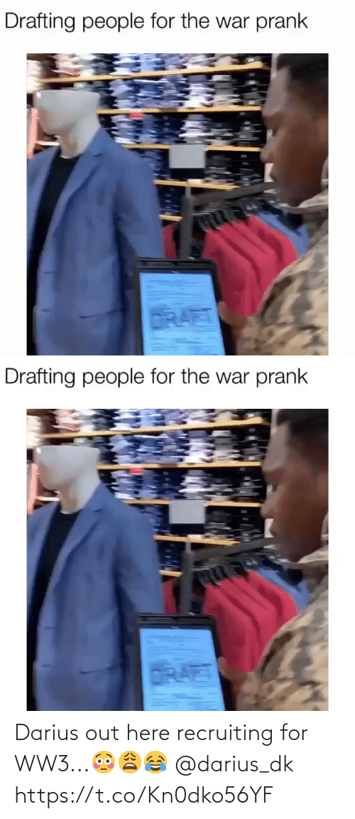 Drafting: Drafting people for the war prank  DRAET   Drafting people for the war prank  DRAET Darius out here recruiting for WW3...😳😩😂 @darius_dk https://t.co/Kn0dko56YF