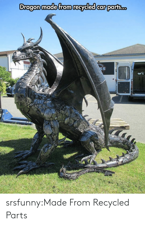 Tumblr, Blog, and Http: Dragon made from recycled car parts.oc srsfunny:Made From Recycled Parts