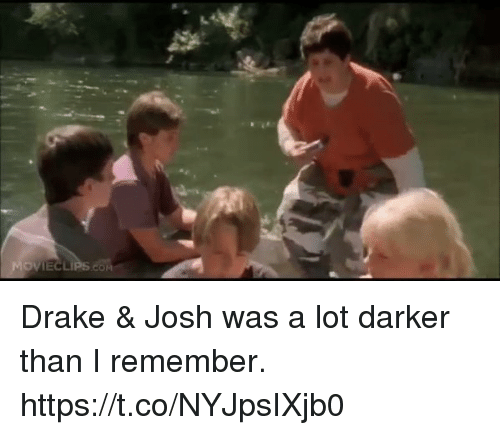 Joshing: Drake & Josh was a lot darker than I remember. https://t.co/NYJpsIXjb0