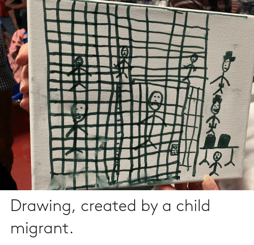 Migrant: Drawing, created by a child migrant.