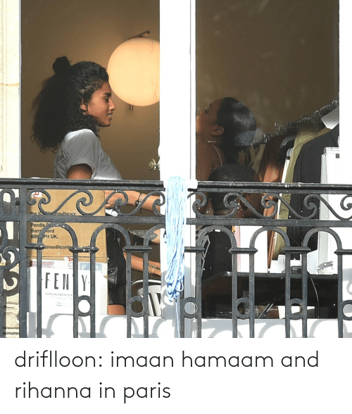in paris: driflloon:  imaan hamaam and rihanna in paris