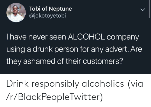blackpeopletwitter: Drink responsibly alcoholics (via /r/BlackPeopleTwitter)