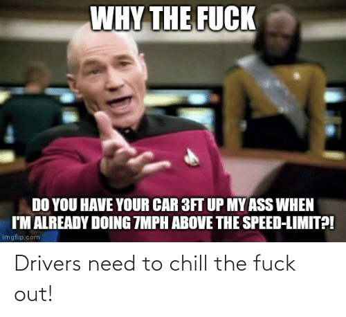 Fuck Out: Drivers need to chill the fuck out!