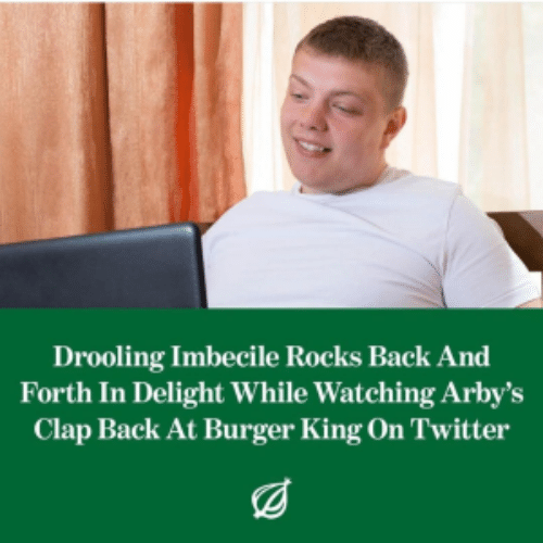 Burger King, Twitter, and Arby's: Drooling Imbecile Rocks Back And  Forth In Delight While Watching Arby's  Clap Back At Burger King On Twitter