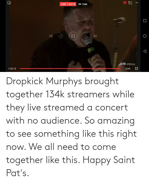 this-right-now: Dropkick Murphys brought together 134k streamers while they live streamed a concert with no audience. So amazing to see something like this right now. We all need to come together like this. Happy Saint Pat's.