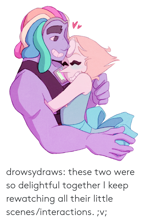 delightful: drowsydraws:  these two were so delightful together I keep rewatching all their little scenes/interactions. ;v;