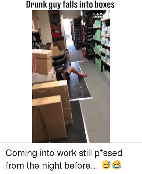 drunk guy: Drunk guy falls into boxes  LAD Coming into work still p*ssed from the night before... 😅😂