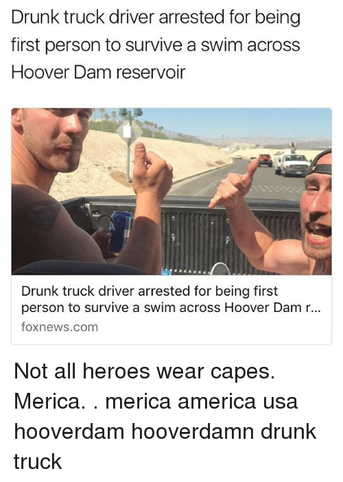 Drunked: Drunk truck driver arrested for being  first person to survive a swim across  Hoover Dam reservoir  Drunk truck driver arrested for being first  person to survive a swim across Hoover Dam r...  foxnews.com Not all heroes wear capes. Merica. . merica america usa hooverdam hooverdamn drunk truck