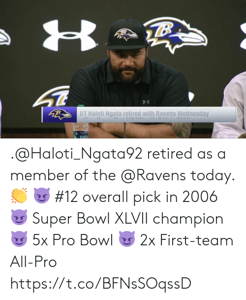 Wednesday: DT Haloti Ngata retired with Ravens Wednesday  DA .@Haloti_Ngata92 retired as a member of the @Ravens today. 👏  😈 #12 overall pick in 2006 😈 Super Bowl XLVII champion 😈 5x Pro Bowl 😈 2x First-team All-Pro https://t.co/BFNsSOqssD