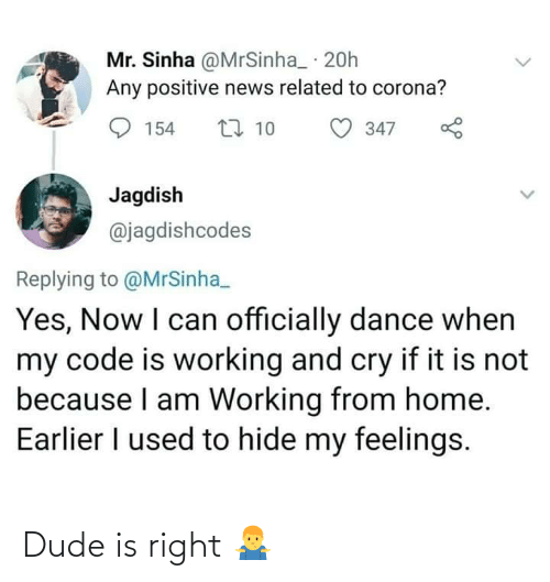 dude: Dude is right 🤷♂️