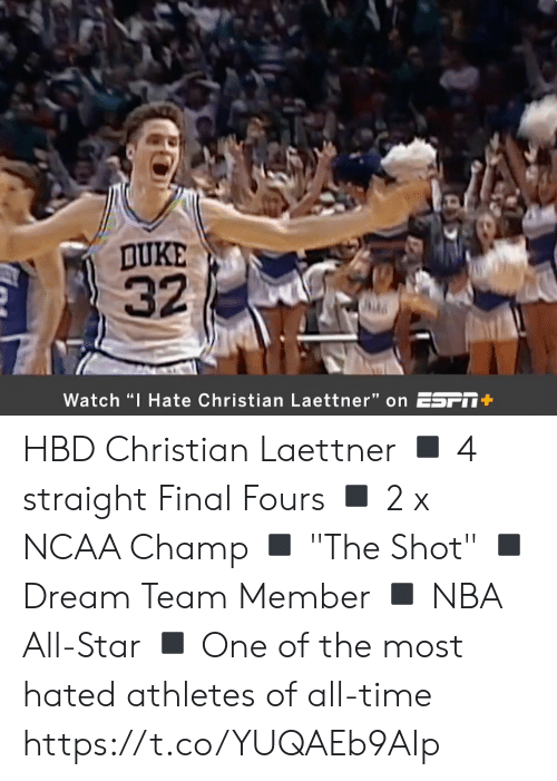 "Duke: DUKE  32  Watch ""I Hate Christian Laettner"" on ESFT+ HBD Christian Laettner  ◾️ 4 straight Final Fours ◾️ 2 x NCAA Champ ◾️ ""The Shot"" ◾️ Dream Team Member ◾️ NBA All-Star ◾️ One of the most hated athletes of all-time  https://t.co/YUQAEb9AIp"