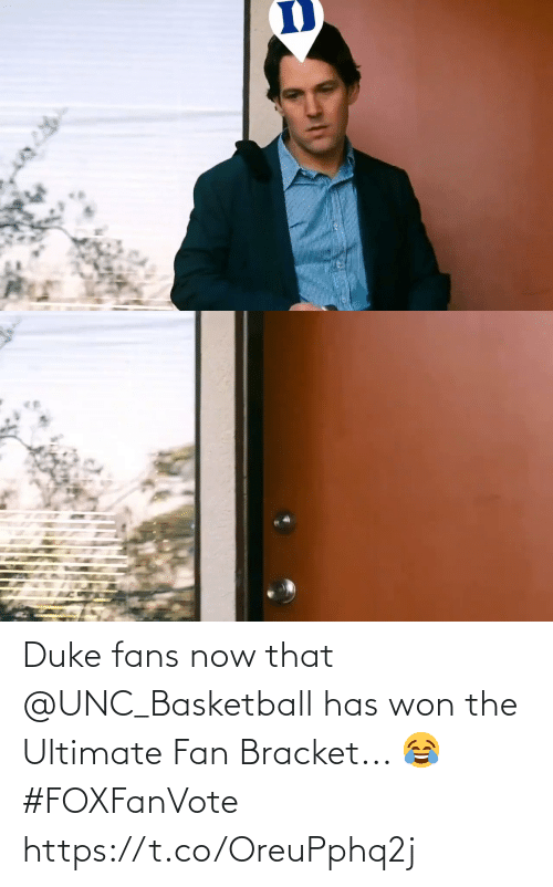 fan: Duke fans now that @UNC_Basketball has won the Ultimate Fan Bracket... 😂 #FOXFanVote https://t.co/OreuPphq2j