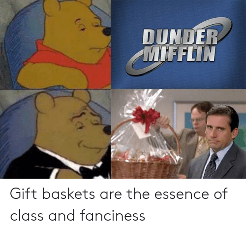 fanciness: DUNDER  MIFFLIN Gift baskets are the essence of class and fanciness
