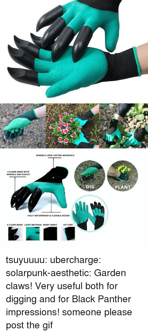 Black Panther: DURABLE LONG LASTING MATERIALS  4 CLAWS MADE WITH  DURABLE ABS PLASTIC  DIG  PLANT  FULLY WATERPROOF & FLEXIBLE DESIGN  4 CLAWS MADE LATEX MATERIAL HEMP FABRIC  SET PORT tsuyuuuu:  ubercharge:  solarpunk-aesthetic: Garden claws! Very useful both for digging and for Black Panther impressions! someone please post the gif