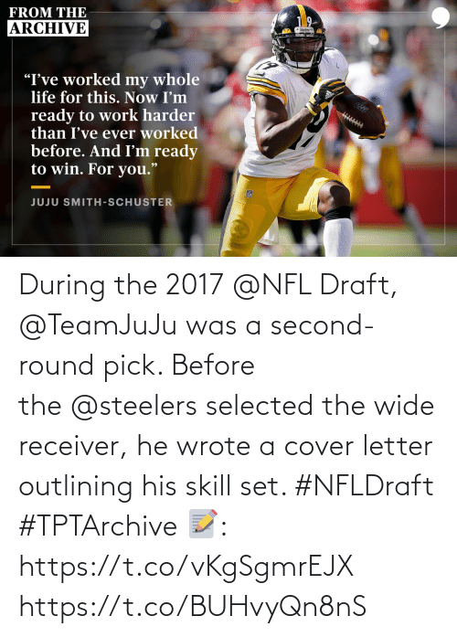 Letter: During the 2017@NFL Draft, @TeamJuJu was a second-round pick.   Before the@steelers selected the wide receiver, he wrote a cover letter outlining his skill set. #NFLDraft #TPTArchive   📝: https://t.co/vKgSgmrEJX https://t.co/BUHvyQn8nS