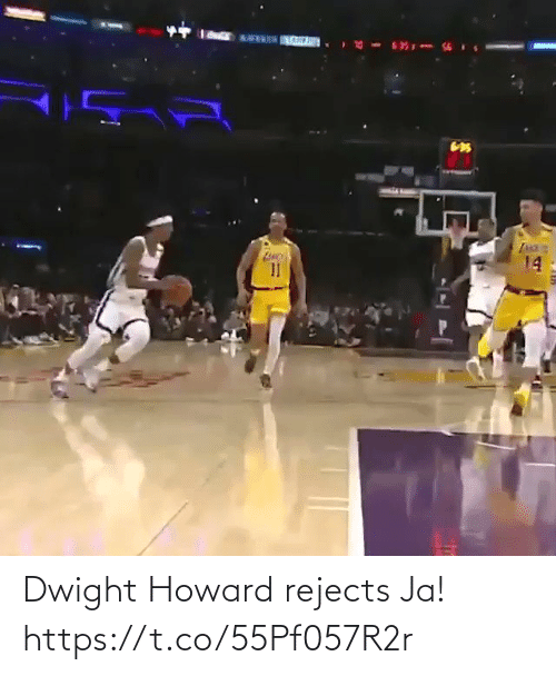 dwight: Dwight Howard rejects Ja!  https://t.co/55Pf057R2r