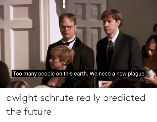 Schrute: dwight schrute really predicted the future