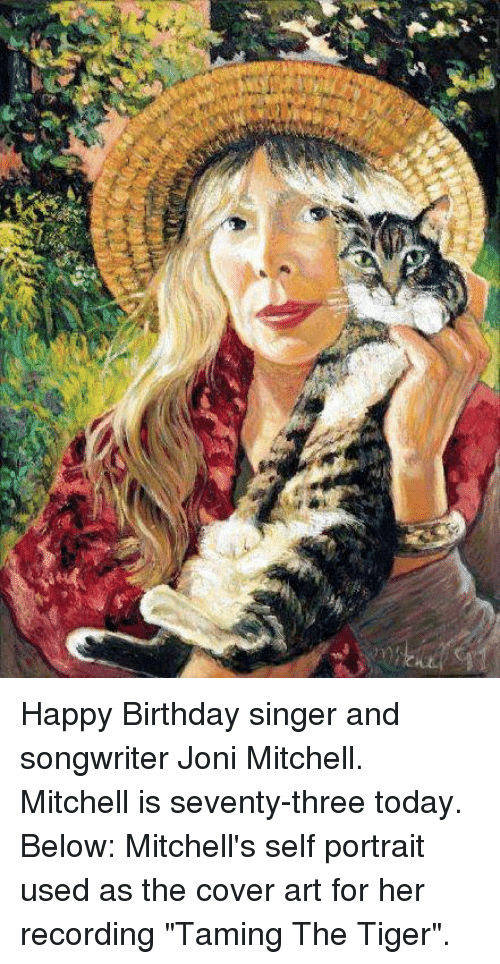 Dy Happy Birthday Singer And Songwriter Joni Mitchell Mitchell Is