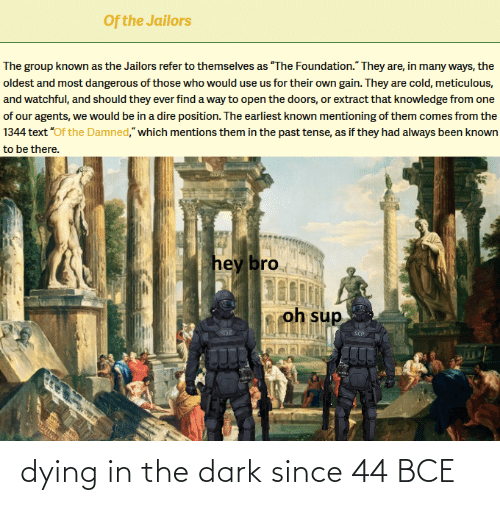 dying: dying in the dark since 44 BCE