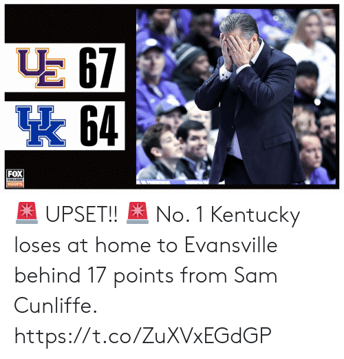 Memes, Home, and Kentucky: E 67  64  FOX  HOOPS 🚨 UPSET!! 🚨   No. 1 Kentucky loses at home to Evansville behind 17 points from Sam Cunliffe. https://t.co/ZuXVxEGdGP