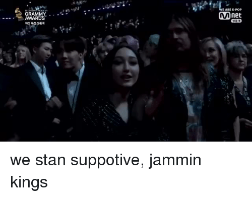 Grammy Awards: E ARE K POP  Mnet  GRAMMY . --  - AWARDS  위성 독점 생중계 we stan suppotive, jammin kings