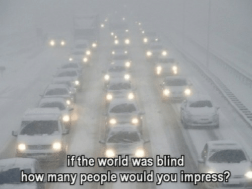 World, How, and The World: e.  if the world was blind  how many people would you impresS