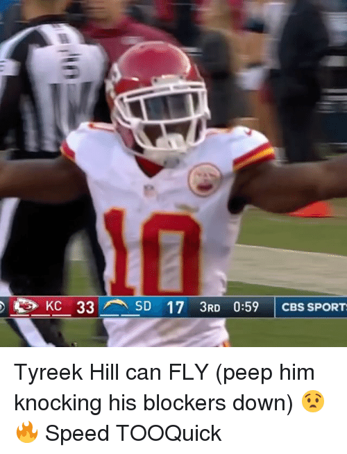 Tyreek Hill: e) KC 33 SD 17 3RD 0:59 | CBS SPORT Tyreek Hill can FLY (peep him knocking his blockers down) 😧🔥 Speed TOOQuick