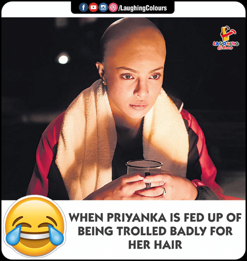fed up: (e)/LaughingColours  f  LAUGHNG  WHEN PRIYANKA IS FED UP OF  BEING TROLLED BADLY FOR  HER HAIR