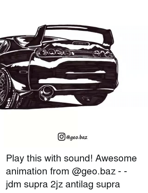 Memes, 🤖, and Supra: e rt trrTT3  回@geobaz  ーーーー』21 Play this with sound! Awesome animation from @geo.baz - - jdm supra 2jz antilag supra