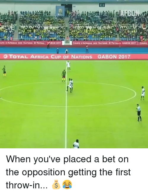 Memes, 🤖, and Bet: E3  2017  s GABON 201 When you've placed a bet on the opposition getting the first throw-in... 💰😂
