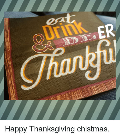Reddit, Thanksgiving, and Happy: ea  Drink