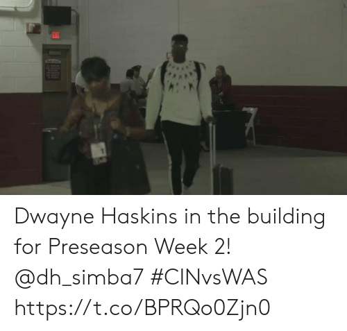 preseason: EAIT  ef Dwayne Haskins in the building for Preseason Week 2! @dh_simba7  #CINvsWAS https://t.co/BPRQo0Zjn0