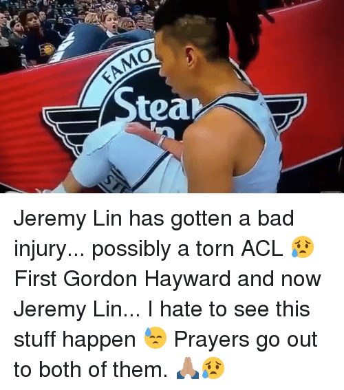 Jeremy Lin: EAMO  tea Jeremy Lin has gotten a bad injury... possibly a torn ACL 😥 First Gordon Hayward and now Jeremy Lin... I hate to see this stuff happen 😓 Prayers go out to both of them. 🙏🏽😥
